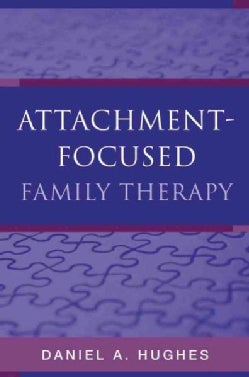 Attachment-Focused Family Therapy (Hardcover)