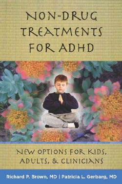 Non-Drug Treatments for ADHD: New Options for Kids, Adults, and Clinicians (Hardcover)