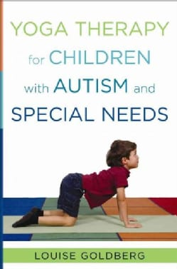 Yoga Therapy for Children With Autism and Special Needs (Hardcover)