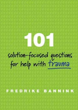 101 Solution-Focused Questions for Help with Trauma (Paperback)