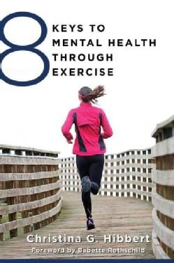 8 Keys to Mental Health Through Exercise (Paperback)
