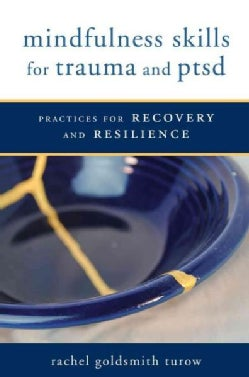 mindfulness skills for trauma and ptsd: Practices for Recovery and Resilience (Paperback)