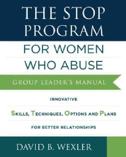The Stop Program: For Women Who Abuse: Group Leader's Manual (Paperback)
