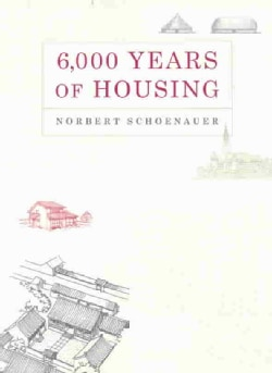 6,000 Years of Housing (Paperback)