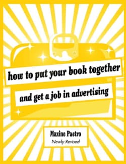 How to Put Your Book Together and Get a Job in Advertising (Paperback)
