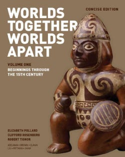 Worlds Together, Worlds Apart: Beginnings Through the 15th Century (Paperback)