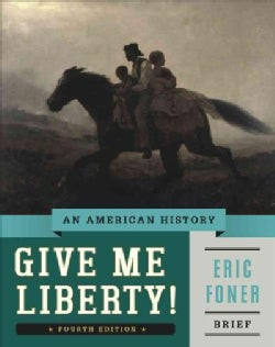 Give Me Liberty!: An American History (Paperback)