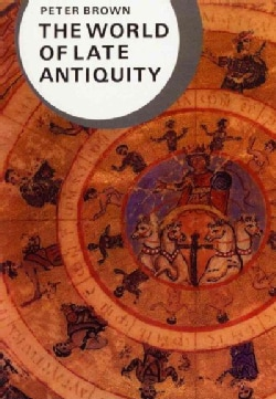 The World of Late Antiquity Ad 150-750: Ad 150-750 (Paperback)