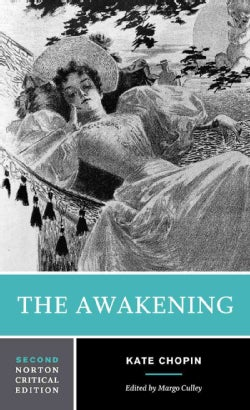 The Awakening: An Authoritative Text Biographical and Historical Contexts Criticism (Paperback)