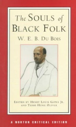 The Souls of Black Folk: Authoritative Text, Contexts, Criticism (Paperback)