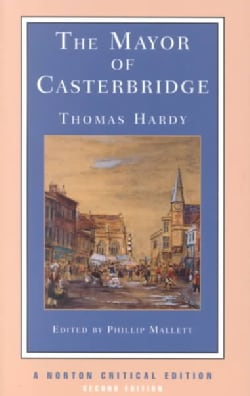 The Mayor of Casterbridge: An Authoritative Text Backgrounds and Contexts Criticism (Paperback)