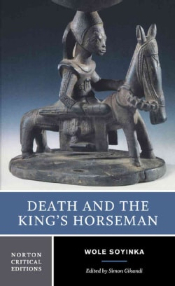 Death and the King's Horseman: Authoritative Text, Backgrounds and Contexts, Criticism (Paperback)