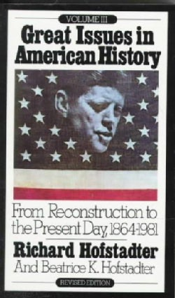 Great Issues in American History: From Reconstruction to the Present Day, 1864-1981 (Paperback)