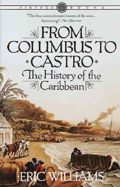 From Columbus to Castro: The History of the Caribbean 1492-1969 (Paperback)