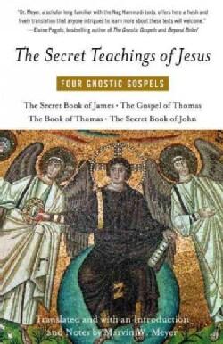 The Secret Teachings of Jesus: Four Gnostic Gospels (Paperback)