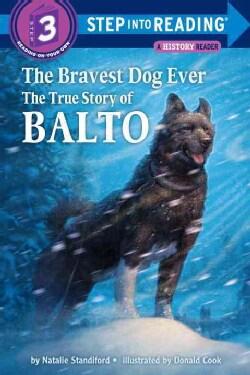 The Bravest Dog Ever: The True Story of Balto (Paperback)