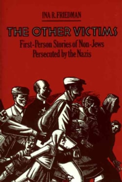 The Other Victims: First-Person Stories of Non-Jews Persecuted by the Nazis (Paperback)
