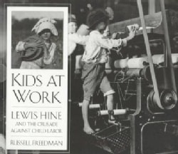 Kids at Work: Lewis Hine and the Crusade Against Child Labor (Paperback)