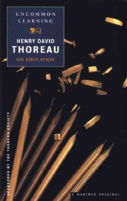 Uncommon Learning: Thoreau on Education (Paperback)