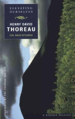Elevating Ourselves: Thoreau on Mountains (Paperback)