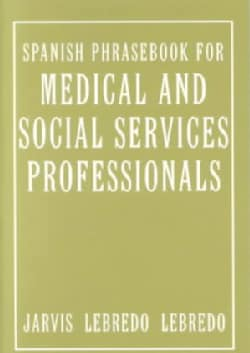 Spanish Phrasebook for Medical and Social Services Professionals (Paperback)