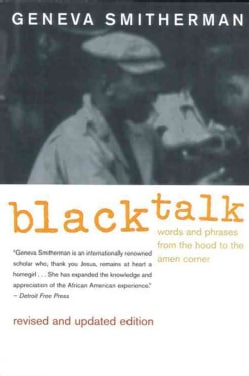 Black Talk: Words and Phrases from the Hood to the Amen Corner (Paperback)