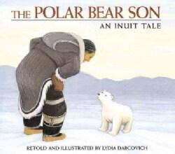 The Polar Bear Son: An Inuit Tale (Paperback)