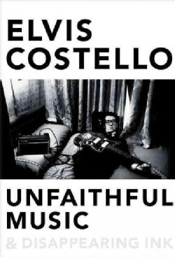 Unfaithful Music & Disappearing Ink (Hardcover)