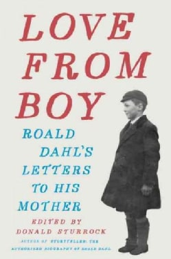 Love from Boy: Roald Dahl's Letters to His Mother (Hardcover)