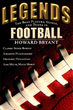 Legends: The Best Players, Games, and Teams in Football (Hardcover)