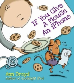 If You Give a Mouse an Iphone (Hardcover)