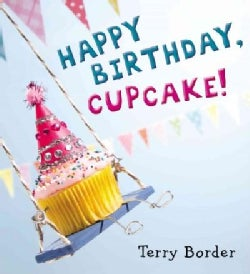 Happy Birthday, Cupcake! (Hardcover)
