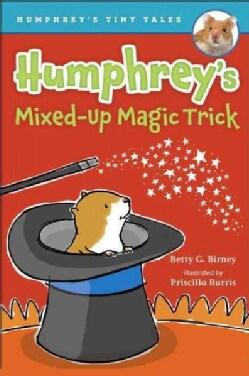 Humphrey's Mixed-up Magic Trick (Hardcover)