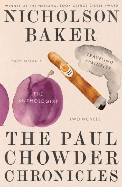 The Paul Chowder Chronicles: The Anthologist / Traveling Sprinkler (Paperback)
