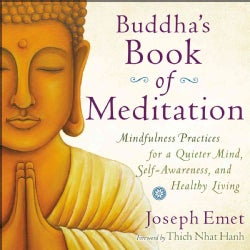 Buddha's Book of Meditation: Mindfulness Practices for a Quieter Mind, Self-Awareness, and Healthy Living (Paperback)