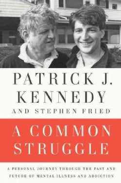 A Common Struggle: A Personal Journey Through the Past and Future of Mental Illness and Addiction (Hardcover)