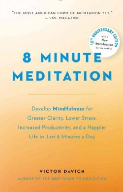 8 Minute Meditation: Quiet Your Mind. Change Your Life. (Paperback)