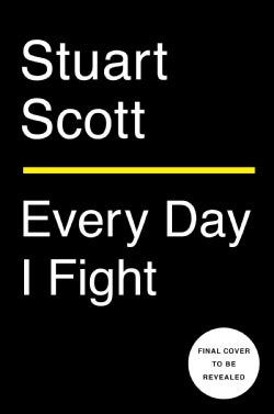 Every Day I Fight (Hardcover)