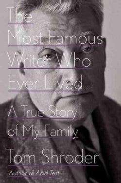 The Most Famous Writer Who Ever Lived: A True Story of My Family (Hardcover)