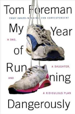 My Year of Running Dangerously: A Dad, a Daughter, and a Ridiculous Plan (Hardcover)