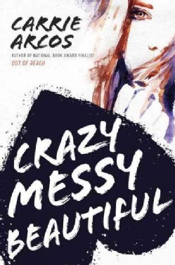 Crazy Messy Beautiful (Hardcover)