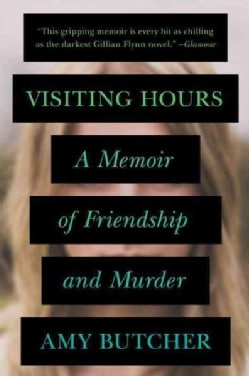 Visiting Hours: A Memoir of Friendship and Murder (Paperback)