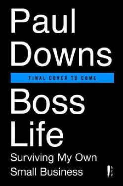 Boss Life: Surviving My Own Small Business (Paperback)