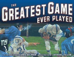 The Greatest Game Ever Played: A Football Story (Hardcover)