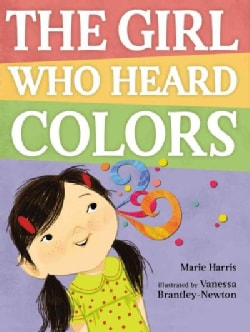 The Girl Who Heard Colors (Hardcover)