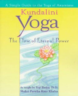 Kundalini Yoga: The Flow of Eternal Power (Paperback)