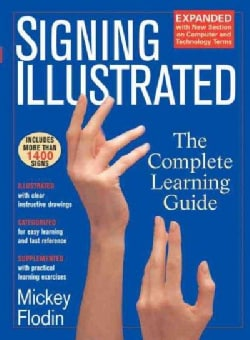 Signing Illustrated: The Complete Learning Guide (Paperback)