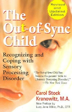 The Out-of-sync Child: Recognizing and Coping with Sensory Processing Disorder (Paperback)