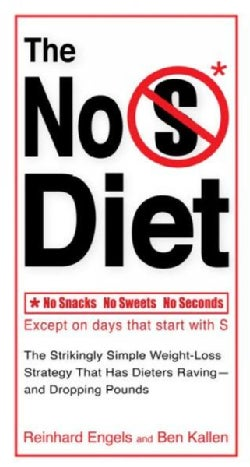 The No S* Diet: No Snacks - No Sweets - No Seconds, Except on Days That Start With S (Paperback)