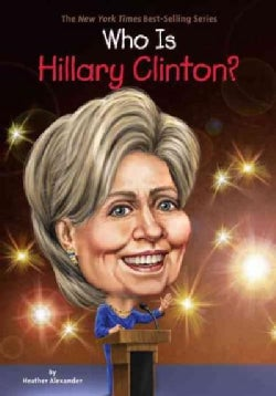Who Is Hillary Clinton? (Hardcover)